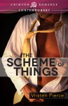 The Scheme of Things - Vristen Pierce