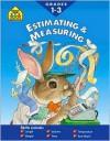 Measuring and Estimating - Barbara B. Irvin, School Zone Publishing Company