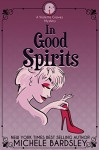 In Good Spirits (Violetta Graves Mystery Book 1) - Michele Bardsley