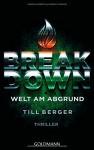 Breakdown - Welt am Abgrund: Thriller - Till Berger