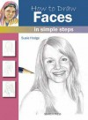 How to Draw Faces in Simple Steps - Susie Hodges, Susie Hodges