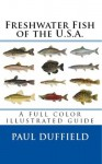 Freshwater Fish of the U.S.A. - Paul Duffield