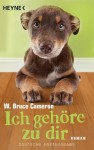 Ich gehöre zu dir: Roman (German Edition) - W. Bruce Cameron, Edith Beleites