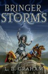 Bringer of Storms - L.B. Graham