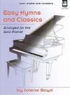 Easy Hymns and Classics: Arranged for the Solo Pianist - Jolene Boyd