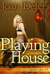 Playing House - Joan Defers
