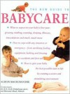 The New Guide to Babycare - Alison Mackonochie