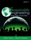 Sustainable Engineering: Concepts, Design and Case Studies - David T. Allen, David R. Shonnard