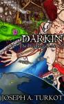 Darkin: The Prophecy of the Key - Joseph A. Turkot
