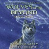 Frost Wolf: Wolves of the Beyond, Book 4 - Kathryn Lasky, Erik Davies