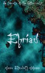 Ehriad: A Novella of the Otherworld (Otherworld Trilogy) (Volume 4) - Jenna Elizabeth Johnson