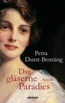 Das Gläserne Paradies - Petra Durst-Benning