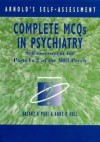 Complete McQs in Psychiatry: Self-Assessment for Parts 1 & 2 of the Mrcpsych - Basant K. Puri