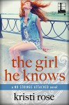 The Girl He Knows (No Strings Attached) - Kristi Rose