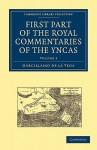 First Part of the Royal Commentaries of the Yncas - Garcillasso de la Vega, Clements Robert Markham