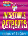 Incredible Retreats (Fresh Ideas Resource) - Mike Devries
