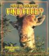 How Do Animals Find Food? - Bobbie Kalman