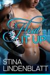 Heat it Up: Off the Ice - Book One - Stina Lindenblatt