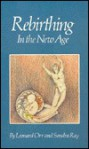Rebirthing in the New Age - Sondra Ray, Leonard Orr