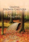 Magnolia - Grażyna Jeromin-Gałuszka