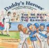 Daddy's Heroes: The '86 Mets, Buckner & The Bambino (Daddy's Heroes) (Daddy's Heroes) (Daddy's Heroes) - Tom Garcia, Karun Naga