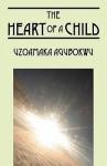 The Heart of a Child - Uzoamaka Chidimma Agubokwu