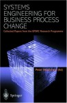Systems Engineering For Business Process Change: Collected Papers From The Epsrc Research Programme - Peter Henderson