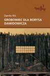 Grobowiec dla Borysa Dawidowicza - Danilo Kiš, Danuta Cirlić-Straszyńska