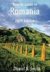 Romania: 2017 tourist's guide - Daniel B. Smith