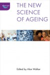 The New Science of Ageing - Alan Walker
