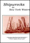 Shipwrecks in New York Waters: A Chronology of Ship Disasters from Montauk Point to Barnegat Inlet, from the 1880's to the 1930's - Paul C. Morris, William P. Quinn