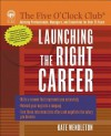 Launching the Right Career - Kate Wendleton