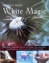 How To Make White Magic - Raje Airey