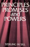 Principles, Promises and Powers - Sterling W. Sill