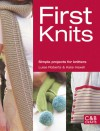 First Knits: Simple Projects for Knitters - Luise Roberts, Kate Haxell