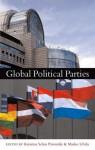 Global Political Parties - Katarina Sehm Patomaki, Marko Ulvila, Katarina Sehm-Patomaki