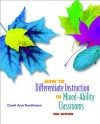 How to Differentiate Instruction in Mixed-Ability Classrooms, 2nd edition (Professional Development) - Carol Ann Tomlinson