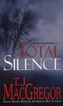 Total Silence - T.J. MacGregor