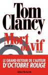 Mort ou Vif, #2 - Jean Bonnefoy, Tom Clancy, Grant Blackwood