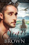 Scars (Time of Myths: Shapeshifter Sagas Book 1) - Natasha Brown