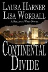 Continental Divide - Lisa Worrall, Laura Harner
