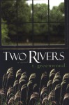 Two Rivers - T. Greenwood