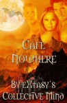 Cafe Nowhere - Gabriella Bradley, C.R. Moss, Jojo Brown, Fawn Lowery, Erin Sinclair, Viola Grace, Amelia June, Courtney Breazile, Paula Calloway, Rean Taylor