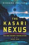The Kasari Nexus (Rho Agenda Assimilation) - Richard Phillips