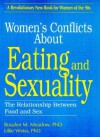 Women's Conflicts about Eating and Sexuality - Rosalyn M. Meadow, Ellen Cole, Lillie Weiss, Esther D. Rothblum, Gilboa Enterprises
