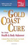 The Gold Coast Cure: The 5-Week Health and Body Makeover, A Lifestyle Plan to Shed Pounds, Gain Health and Reverse 10 Diseases - Andrew Larson, Ivy Larson