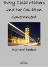 Every Child Matters and the Coalition Government - Richard Barker