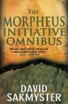 The Morpheus Initiative Omnibus - David Sakmyster