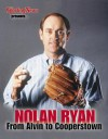 Nolan Ryan: From Alvin to Cooperstown - Rob Rains