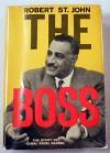 The boss;: The story of Gamal Abdel Nasser - Robert St. John